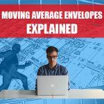 Moving Average Envelopes Indicator Explained