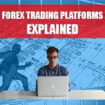 forex-trading-platforms-explained