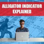 Alligator Indicator Explained