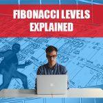 Fibonacci Levels Explained
