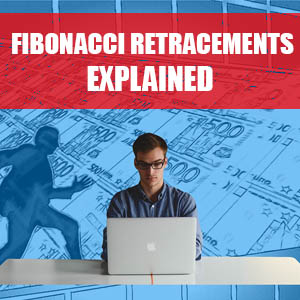 Fibonacci Retracements Explained