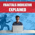 Fractals Indicator Explained