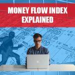 Money Flow Index Explained
