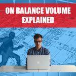 On Balance Volume Explained