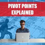 Pivot Points Explained