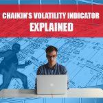 Chaikins Volatility Indicator Explained