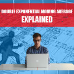 DOUBLE EXPONENTIAL MOVING AVERAGE EXPLAINED