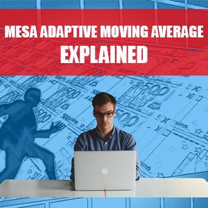 MESA ADAPTIVE MOVING AVERAGE EXPLAINED