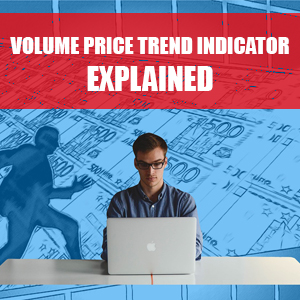 Volume Price Trend Indicator Explained